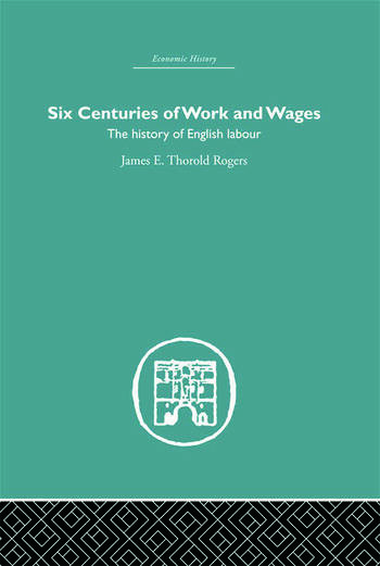 Six Centuries of Work and Wages The History of English Labour book cover