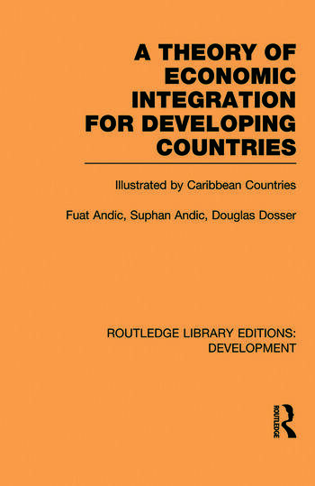 A Theory of Economic Integration for Developing Countries Illustrated by Caribbean Countries book cover