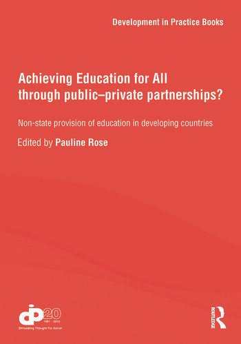 Achieving Education for All through Public–Private Partnerships? Non-State Provision of Education in Developing Countries book cover