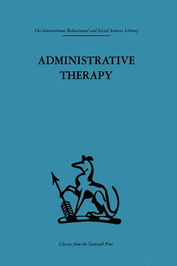 Administrative Therapy The role of the doctor in the therapeutic community book cover