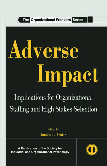 Adverse Impact Implications for Organizational Staffing and High Stakes Selection book cover
