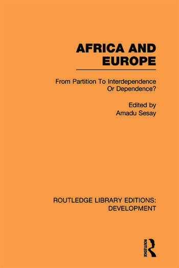 Africa and Europe From Partition to Independence or Dependence? book cover