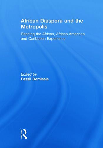 African Diaspora and the Metropolis Reading the African, African American and Caribbean Experience book cover