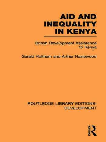 Aid and Inequality in Kenya British Development Assistance to Kenya book cover