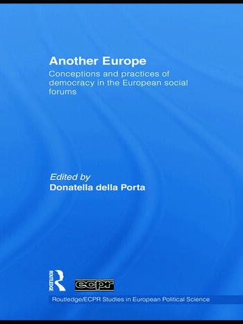 Another Europe Conceptions and practices of democracy in the European Social Forums book cover