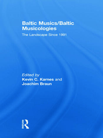 Baltic Musics/Baltic Musicologies The Landscape Since 1991 book cover