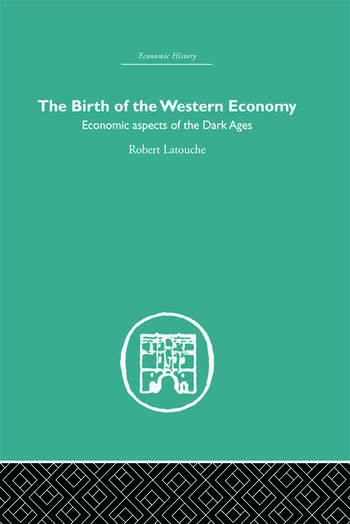 The Birth of the Western Economy Economic Aspects of the Dark Ages book cover