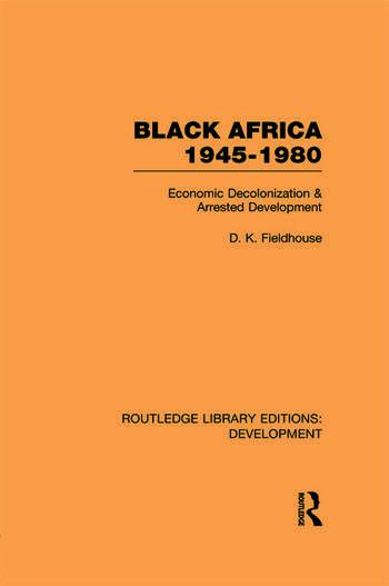 Black Africa 1945-1980 Economic Decolonization and Arrested Development book cover