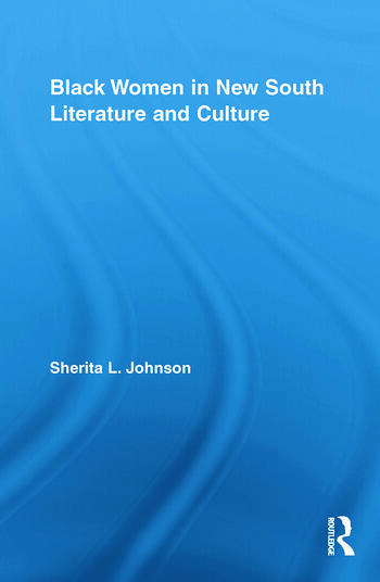 Black Women in New South Literature and Culture book cover
