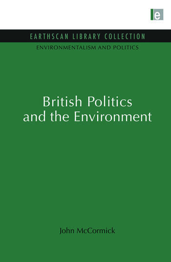 British Politics and the Environment book cover