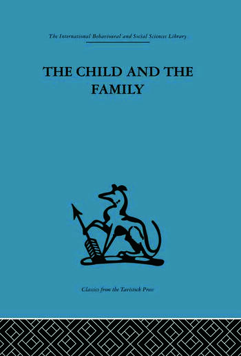 The Child and the Family First relationships book cover
