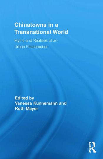 Chinatowns in a Transnational World Myths and Realities of an Urban Phenomenon book cover