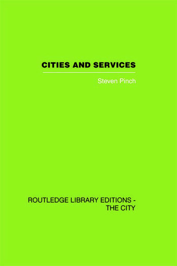 Cities and Services The geography of collective consumption book cover
