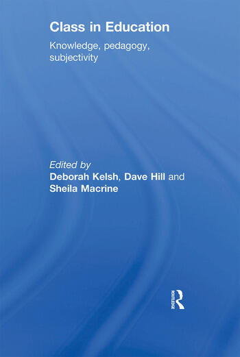 Class in Education Knowledge, Pedagogy, Subjectivity book cover