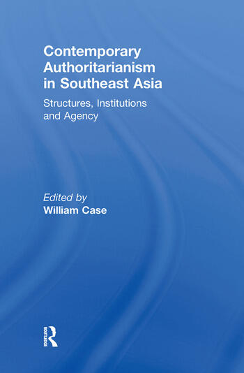 Contemporary Authoritarianism in Southeast Asia Structures, Institutions and Agency book cover