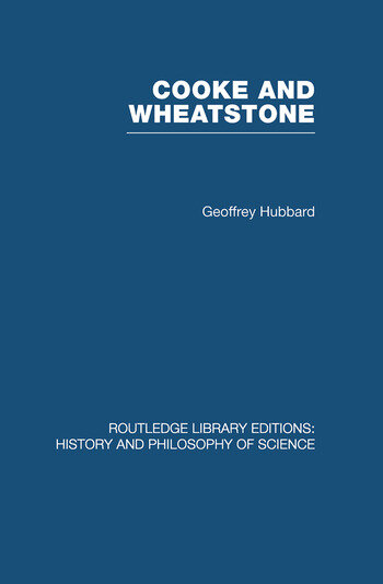 Cooke and Wheatstone And the Invention of the Electric Telegraph book cover