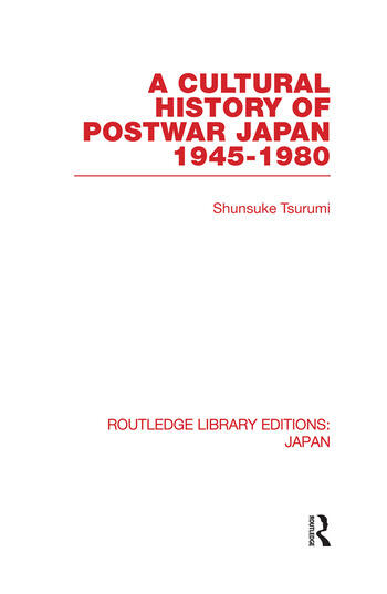 A Cultural History of Postwar Japan 1945-1980 book cover
