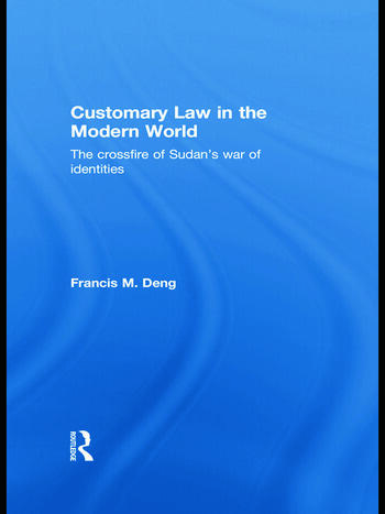 Customary Law in the Modern World The Crossfire of Sudan's War of Identities book cover