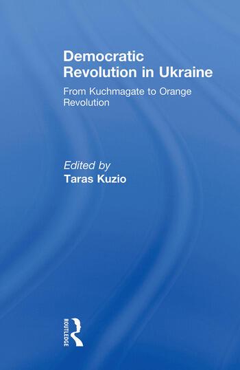 Democratic Revolution in Ukraine From Kuchmagate to Orange Revolution book cover