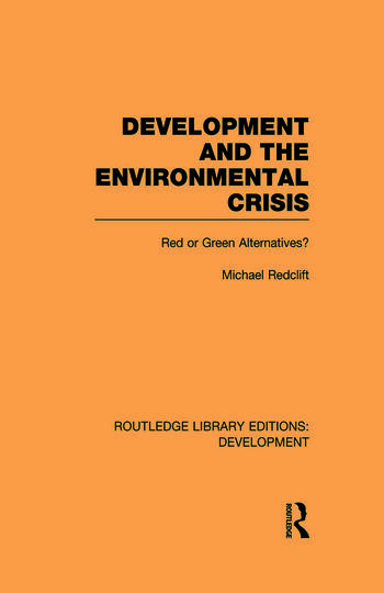 Development and the Environmental Crisis Red or Green Alternatives book cover