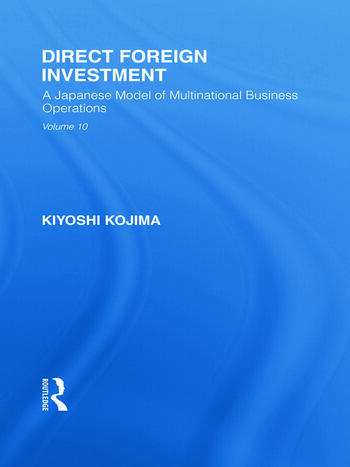 Direct Foreign Investment A Japanese Model of Multi-National Business Operations book cover