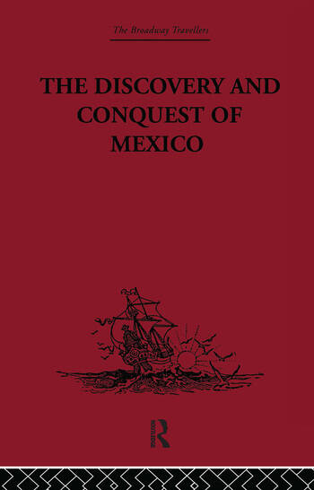 The Discovery and Conquest of Mexico 1517-1521 book cover