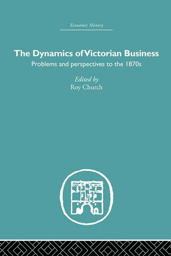 The Dynamics of Victorian Business book cover