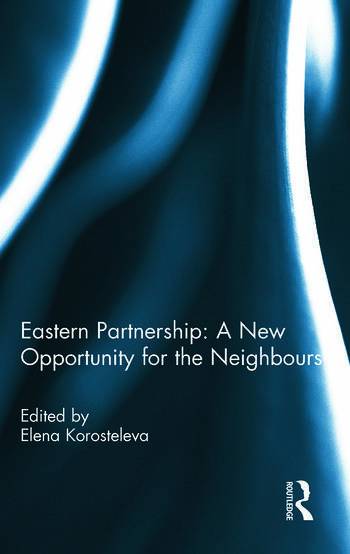 Eastern Partnership: A New Opportunity for the Neighbours? book cover