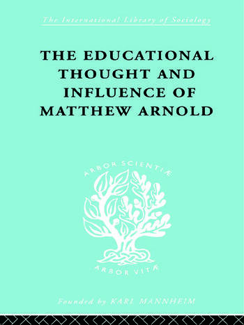 The Educational Thought and Influence of Matthew Arnold book cover