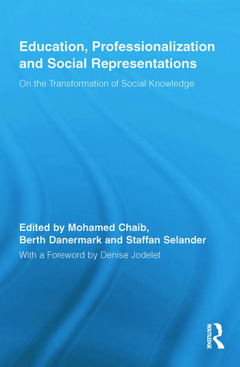 Education, Professionalization and Social Representations On the Transformation of Social Knowledge book cover