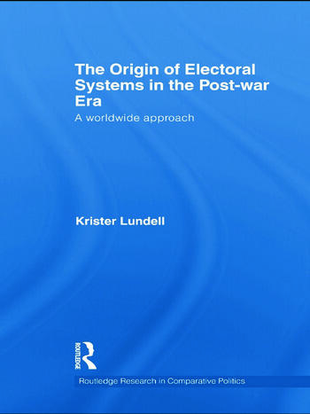 The Origin of Electoral Systems in the Postwar Era A worldwide approach book cover