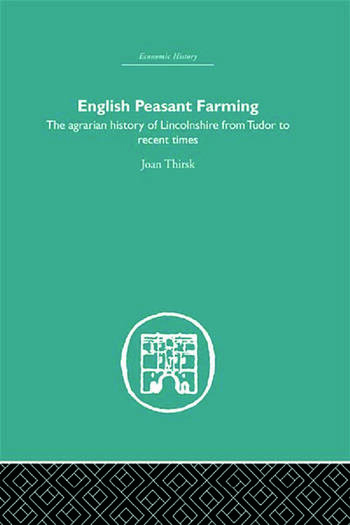 English Peasant Farming The Agrarian history of Lincolnshire from Tudor to Recent Times book cover