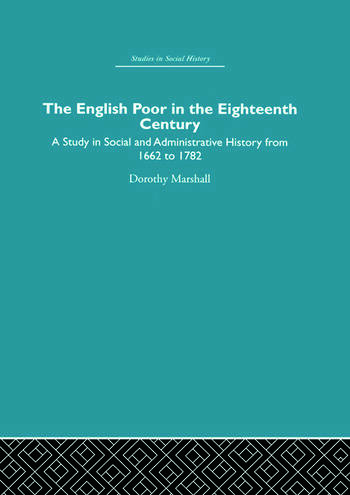 The English Poor in the Eighteenth Century A Study in Social and Administrative History book cover