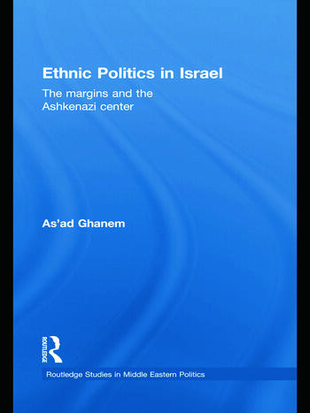 Ethnic Politics in Israel The Margins and the Ashkenazi Centre book cover
