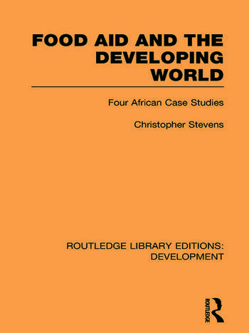 Food Aid and the Developing World Four African Case Studies book cover