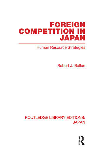 Foreign Competition in Japan Human Resource Strategies book cover