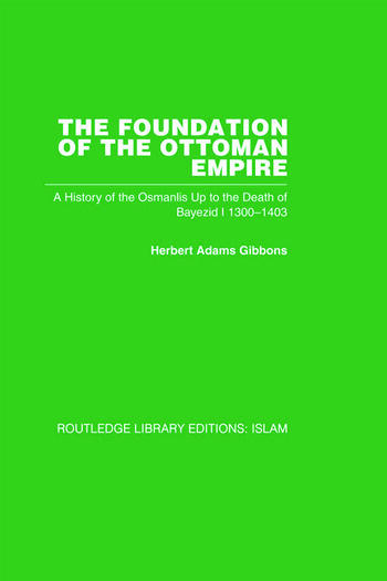 The Foundation of the Ottoman Empire (RPD) A History of the Osmanlis Up To the Death of Bayezid I 1300-1403 book cover