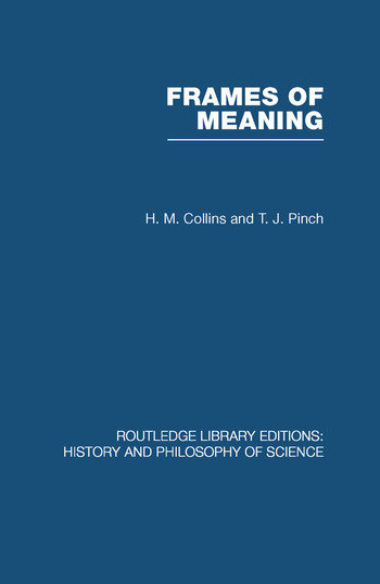Frames of Meaning The Social Construction of Extraordinary Science book cover