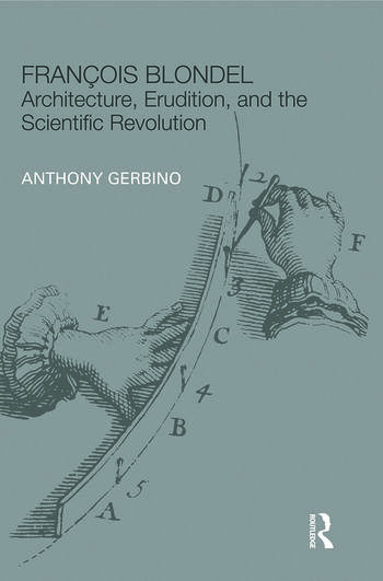François Blondel Architecture, Erudition, and the Scientific Revolution book cover