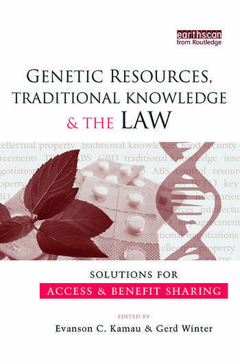 Genetic Resources, Traditional Knowledge and the Law Solutions for Access and Benefit Sharing book cover