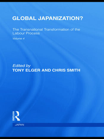 Global Japanization? The Transnational Transformation of the Labour Process book cover