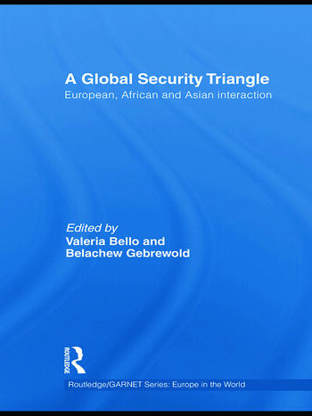 A Global Security Triangle European, African and Asian interaction book cover