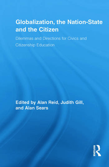 Globalization, the Nation-State and the Citizen Dilemmas and Directions for Civics and Citizenship Education book cover