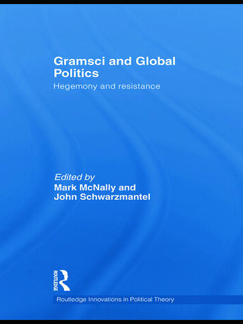 Gramsci and Global Politics Hegemony and resistance book cover