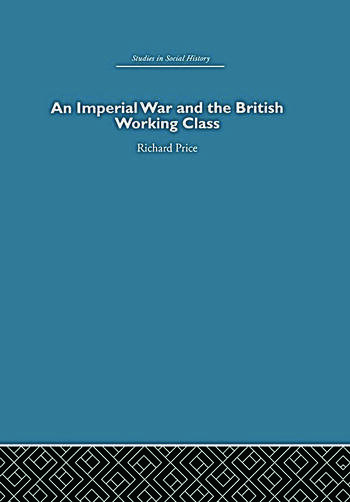 An Imperial War and the British Working Class Working-Class Attitudes and Reactions to the Boer War, 1899-1902 book cover