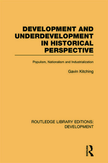 Development and Underdevelopment in Historical Perspective Populism, Nationalism and Industrialisation book cover