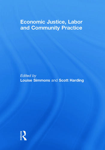 Economic Justice, Labor and Community Practice book cover