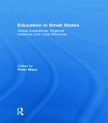Education in Small States Global Imperatives, Regional Initiatives and Local Dilemmas book cover