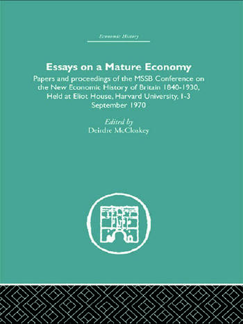 Essays on a Mature Economy: Britain After 1840 Papers and Proceedings on the New Economic History of Britain 1840-1930 book cover