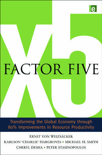 Factor Five Transforming the Global Economy through 80% Improvements in Resource Productivity book cover
